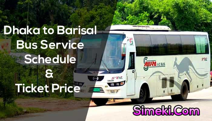 dhaka to barisal bus service schedule & ticket price with contact number