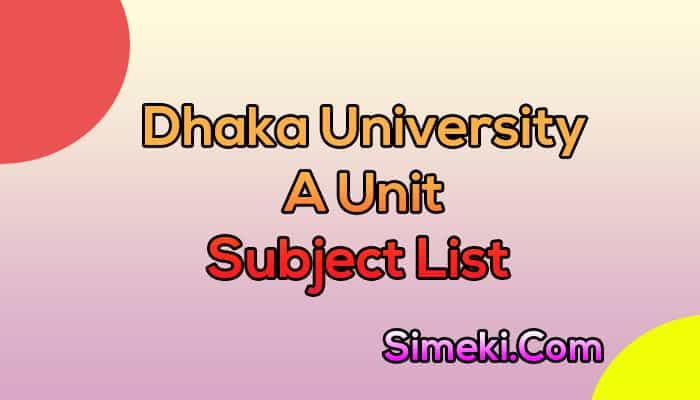 dhaka university a unit subject list